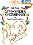 Gymnopedies, Gnossiennes and Other Wo...