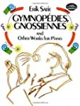 Gymnop�dies, Gnossiennes and Other Wo...