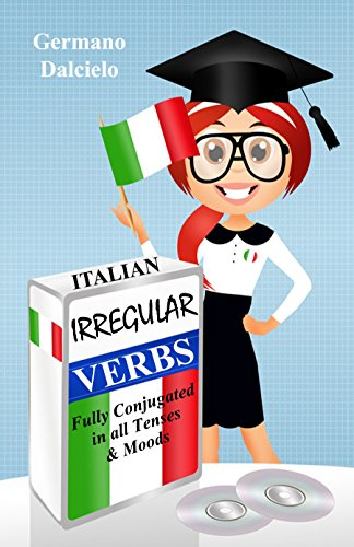 Italian Irregular Verbs Fully Conjugated in all Tenses (Learn Italian Verbs Book 1) (Italian All In One For Dummies compare prices)