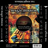 The Magic Mirror: Divination through the Ancient Art of Scrying