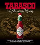 TABASCO: An Illustrated History 1st edition by Bernard, Shane K. (2007) Hardcover