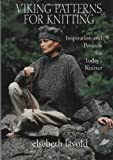 Viking Patterns for Knitting: Inspiration and Projects for Today's Knitter (157076137X) by Lavold, Elsebeth