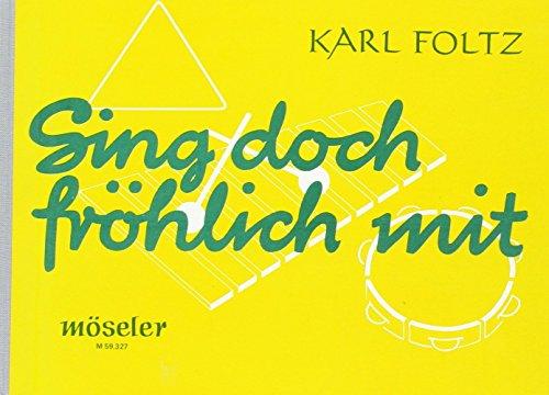 Sing doch fröhlich mit: Singstimme und Orff-Instrumente.