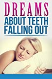 Dreams About Teeth Falling Out.