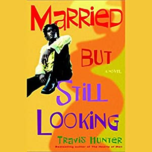 Married But Still Looking Audiobook