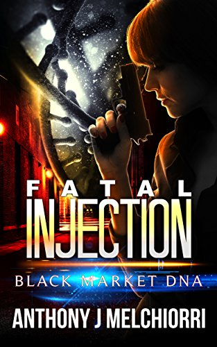 Fatal Injection: A Black Market DNA Novella