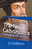ES Williams The New Calvinists