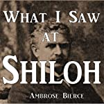 What I Saw at Shiloh | Ambrose Bierce