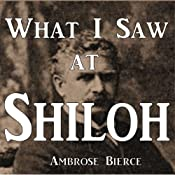 What I Saw at Shiloh | [Ambrose Bierce]