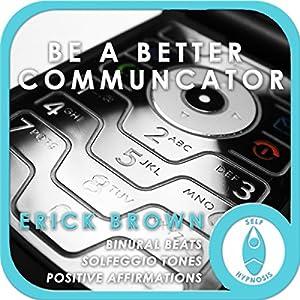 Be a Better Communicator Speech