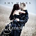 Redemption: Arotas Trilogy, Book 3 Audiobook by Amy Miles Narrated by Jessica Almasy