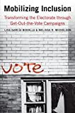 """LIsa Bedolla and Melissa Michelson, """"Mobilizing Inclusion: Transforming the Electorate through Get-Out-The-Vote Campaigns"""" (Yale University Press 2012)."""