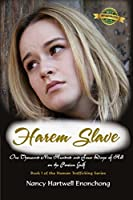 Harem Slave: One Thousand Nine Hundred and Four Days of Hell on the Persian Gulf: 1 (Human Trafficking)