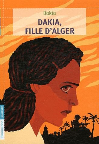 Dakia, Fille D'Alger (French Edition)