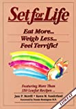 Set for Life: Eat More, Weigh Less, Feel Terrific