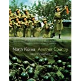 North Korea: Another Countryby Bruce Cumings