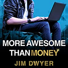 More Awesome Than Money: Four Boys and Their Heroic Quest to Save Your Privacy from Facebook (       UNABRIDGED) by Jim Dwyer Narrated by Pete Larkin