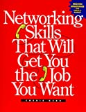 img - for Networking Skills That Will Get You the Job You Want book / textbook / text book