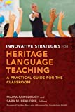 img - for Innovative Strategies for Heritage Language Teaching: A Practical Guide for the Classroom book / textbook / text book