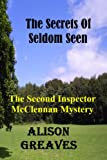 The Secrets Of Seldom Seen: The Second Inspector McClennan Mystery