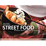 Street Food: Authentic Snacks from All Over the World
