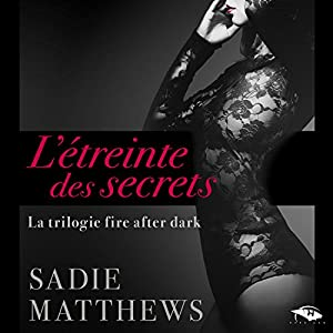 L'étreinte des secrets (La trilogie fire after dark 2) Audiobook