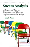 Stream Analysis: A Powerful Way to Diagnose and Manage Organizational Change (Addison-Wesley Series on Organization Development)