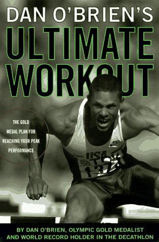 Image for Dan O'Brien's Ultimate Workout: The Gold-Medal Plan for Reaching Your Peak Performance