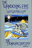 The Wandering Fire: The Fionavar Tapestry, Book Two (0002230445) by Guy Gavriel Kay