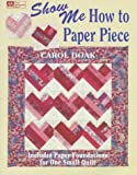 Show Me How to Paper Piece (1564772047) by Doak, Carol