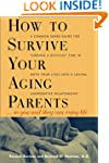 How To Survive Your Aging Parents: So...