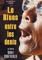 Le blues entre les dents © Amazon