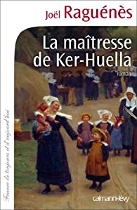 La maîtresse de Ker-Huella par Joël Raguénès