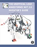 The Unofficial LEGO MINDSTORMS NXT 2.0 Inventors Guide