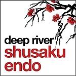 Deep River   Shusaku Endo