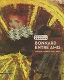 echange, troc Marina Ferretti Bocquillon, Isabelle de Navas, Chantal Duverget - Bonnard entre amis : Matisse, Monet, Vuillard...