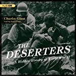 The Deserters: A Hidden History of World War II | Charles Glass