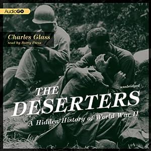 The Deserters: A Hidden History of World War II | [Charles Glass]