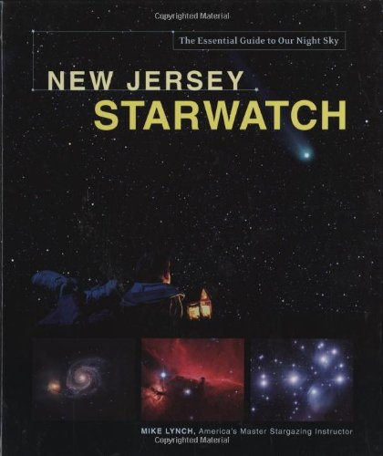 New Jersey Starwatch: The Essential Guide To Our Night Sky