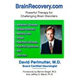 Brainrecovery.Com: Powerful Therapy for Challenging Brain Disorders ~ David Perlmutter