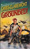 Grounded (0330312812) by Chris Claremont