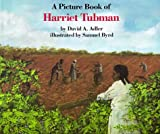 A Picture Book of Harriet Tubman (Picture Book Biography) (082341065X) by David A. Adler