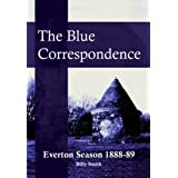 The Blue Correspondence, Everton Season 1888-89by Billy Smith