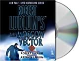 img - for Robert Ludlum's The Moscow Vector: A Covert-One Novel book / textbook / text book