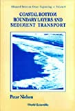 Coastal Bottom Boundary Layers and Sediment Transport (Advanced Series on Ocean Engineering) (9810204736) by Nielsen, Peter
