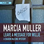 Leave a Message for Willie: A Sharon McCone Mystery, Book 5 (       UNABRIDGED) by Marcia Muller Narrated by Laura Hicks