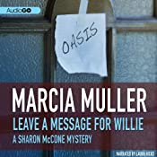 Leave a Message for Willie: A Sharon McCone Mystery, Book 5 | Marcia Muller