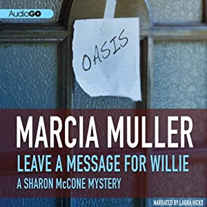 Leave a Message for Willie: A Sharon McCone Mystery, Book 5 | [Marcia Muller]
