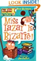 Miss Lazar Is Bizarre! (My Weird School #9)