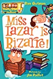 Miss Lazar Is Bizarre! (My Weird School #9) (0060822252) by Gutman, Dan